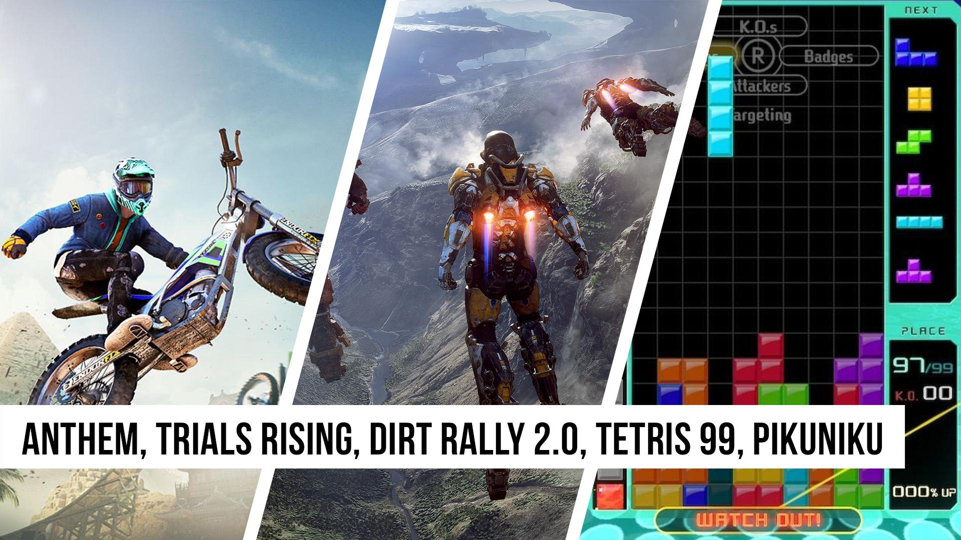Anthem, Trials Rising, Dirt Rally 2.0, Tetris 99, Pikuniku | Game Two #105