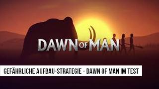 Game TV Schweiz - Gefährliche Aufbau-Strategie - Dawn of Man im Test