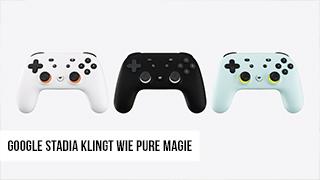 Game TV Schweiz - Google Stadia klingt wie pure Magie