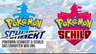 Game TV Schweiz - Pokémon Schwert & Schild: Das erhoffen wir uns