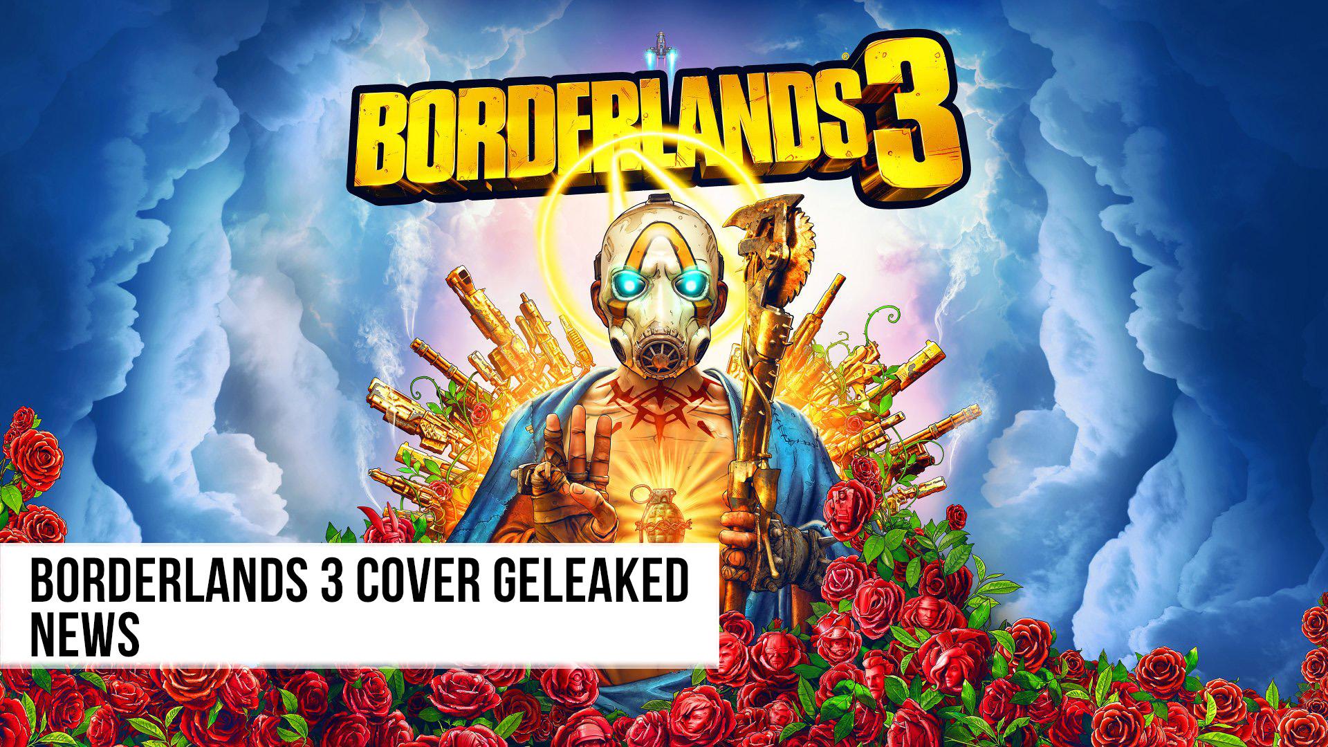 Borderlands 3 Cover geleaked - Dead Island nicht mehr indiziert - News
