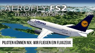 Game TV Schweiz - Piloten können nix: Wir fliegen ein Flugzeug!