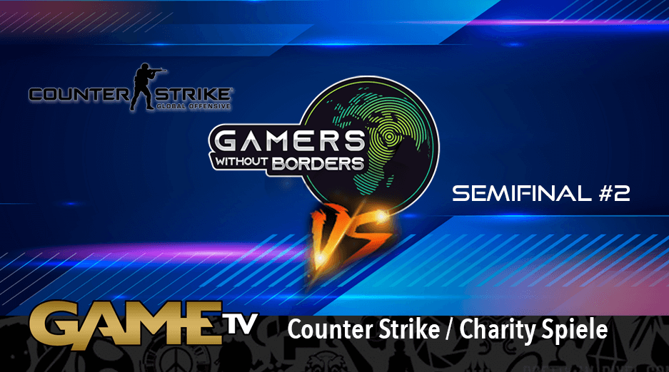 Game TV Schweiz - RERUN: Gamers Without Borders - CS:GO | Day 2 [English] - Charity Stream